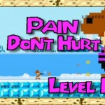Pain don't hurt – Level 2 – Pole's Big Adventure