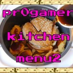pr0gamer kitchen – menu2 – McMarvel Awesome Raisu