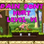 Pain don't hurt – Level 6 – Hardcore Princess Games