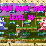 Pain don't hurt – Level 15 – PC FX